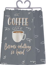 Coffee - because adulting is hard.