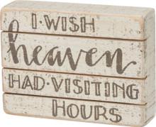 I wish heaven had visiting hours