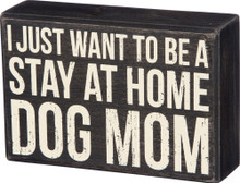 I just want to be a stay at home dog mom.