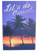 Let's Do Sunset Wood Sign