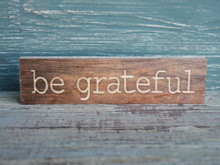 Be Grateful - small wood sign