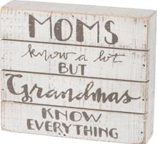 Grandmas Know Everything Box Sign