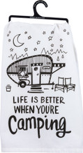 Life is Better When You're Camping Dish Towel
