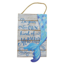 Be Your Own Kind of Mermaid Sign