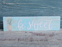 Be Sweet Pineapple Sign