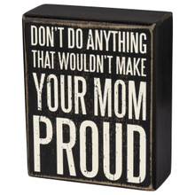 Make Your Mom Proud Sign