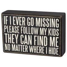 If I Ever Go Missing Please Follow My Kids