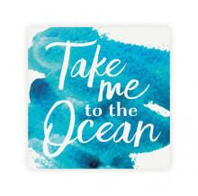 Take Me to the Ocean Coaster