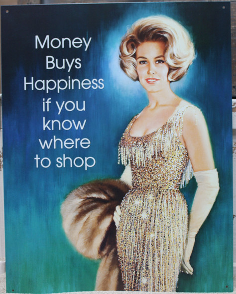 Money buys happiness if you know where to shop.