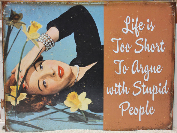 Life's Too Short Metal Sign