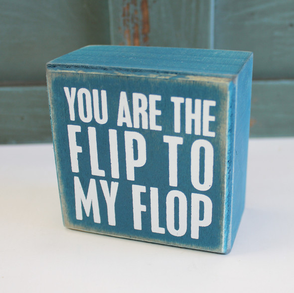 You Are the Flip to My Flop
