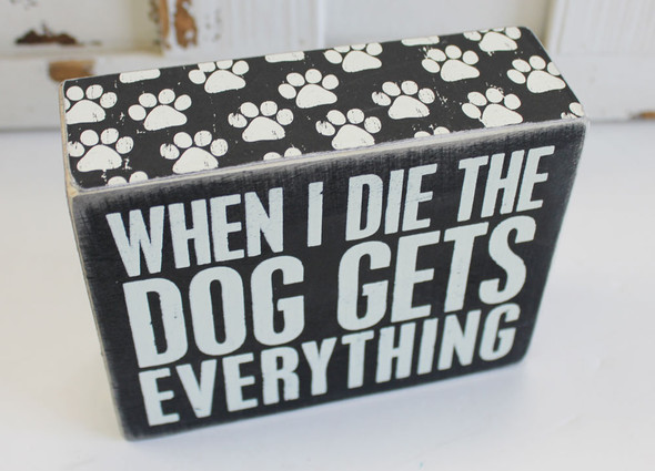 Paw print design - When I Die, the Dog Gets Everything