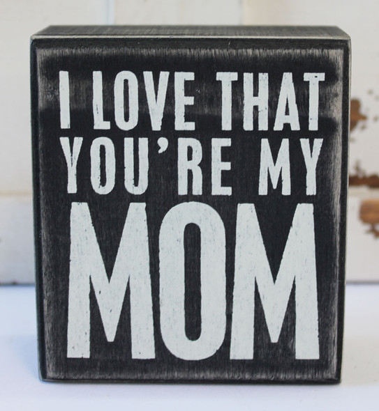 I Love That You're My Mom