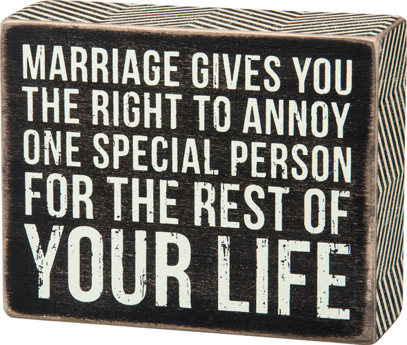 Marriage Gives You the Right to Annoy One Special Person for the Rest of Your Life