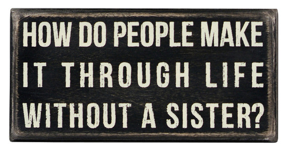 Without a sister wood block sign