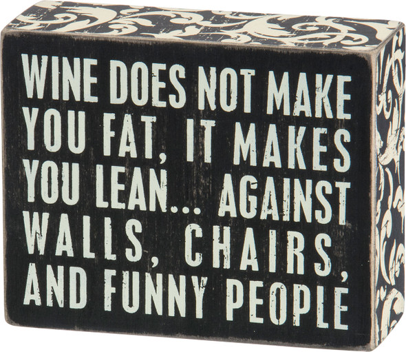 Wine makes you lean decorative sign