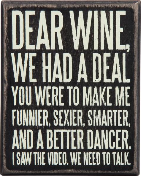 Dear Wine, We had a deal...