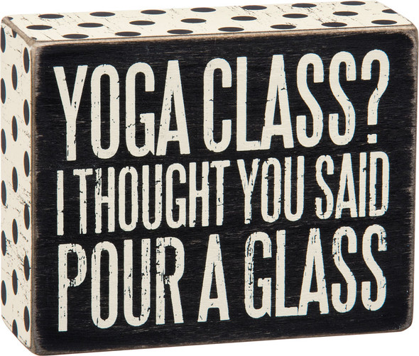 Yoga Class? I Thought You Said Pour a Glass!