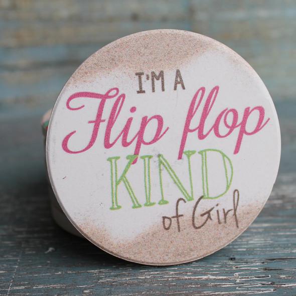 I'm a Flip Flop Kind of Girl