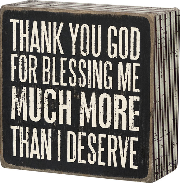 Thank you God for blessing me much more than I deserve