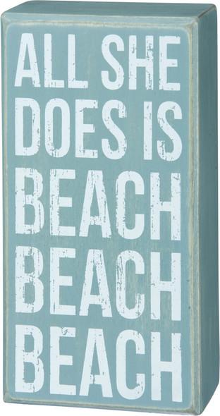 All she does is Beach, Beach Beach