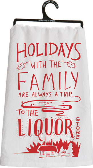Holidays with the Family are always a trip to the Liquor Store - Tea Towel
