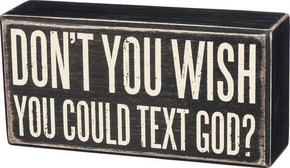 Don't you wish you could text God?