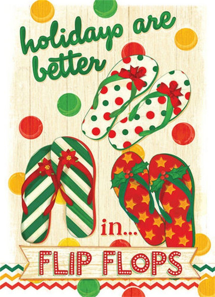 Holidays Are Better In Flip Flops ...but the holidays are best with family and friends!