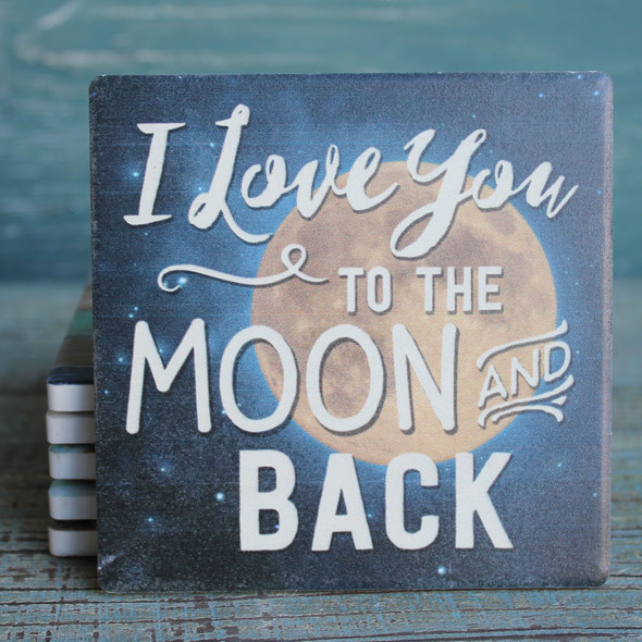 I love you to the Moon and Back Coaster