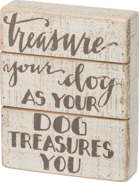 Treasure Your Dog Slat sign