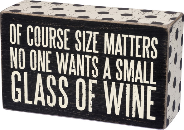 ... No One Wants a Small Glass of Wine
