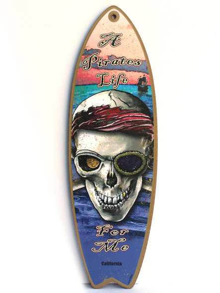 Pirate's Life Surfboard Sign