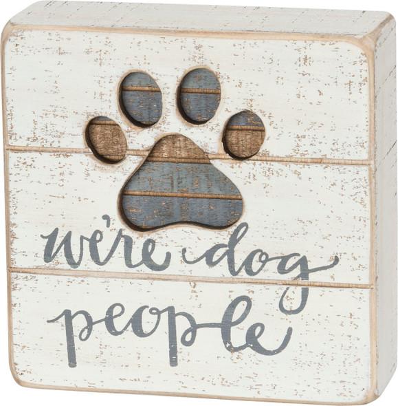 We're Dog People Slat Sign