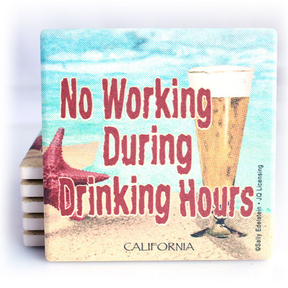 No Working During Drinking Hours Coaster