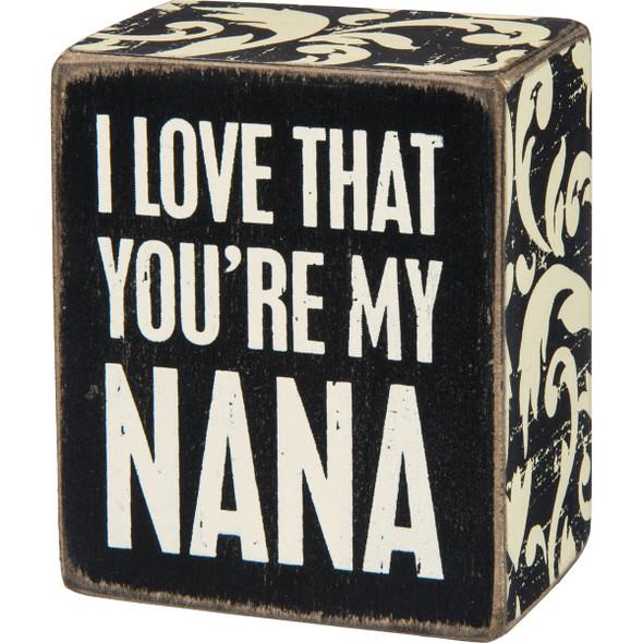 I Love That You're My Nana Sign