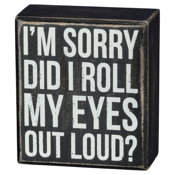 Roll My Eyes Out Loud Sign