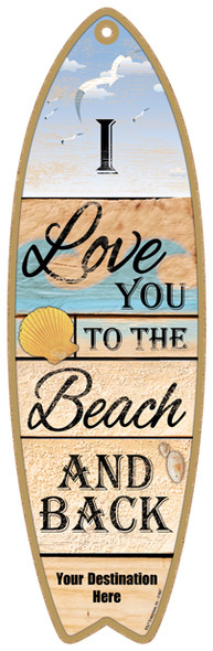 Love You to the Beach and Back Surfboard Sign