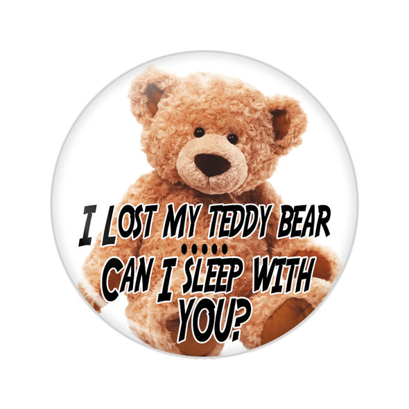 I Lost My Teddy Bear Button