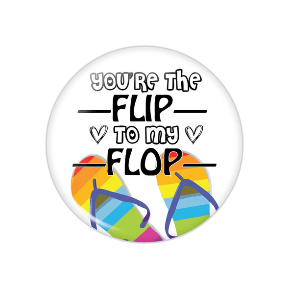 You're the Flip to my Flop Button