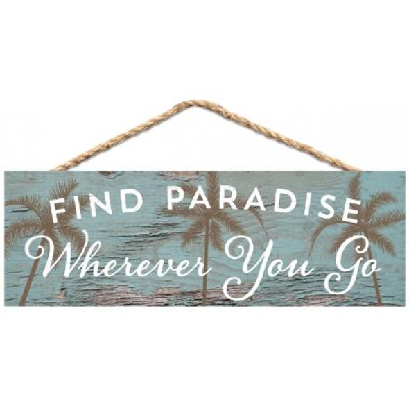 Find Paradise Wherever You Go Sign