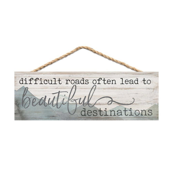 Difficult Roads - Beautiful Destinations Sign