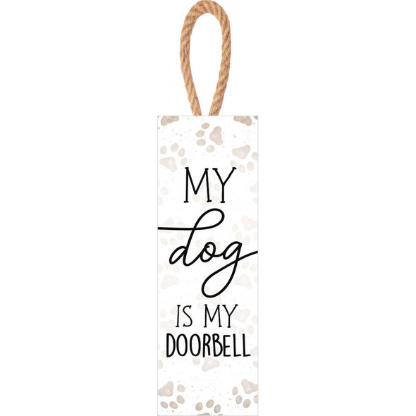 My Dog is My Doorbell Sign