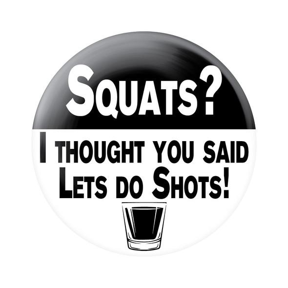 Squats? Shots!