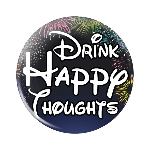 Drink Happy Thoughts Button