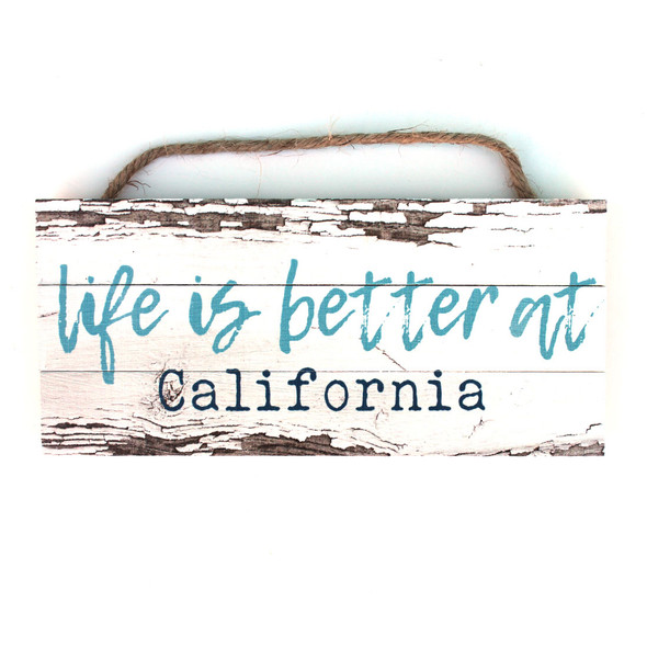 Life is Better at California Rope Sign