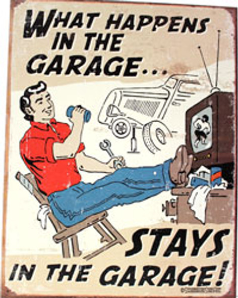 What Happens in the Garage... Metal Sign