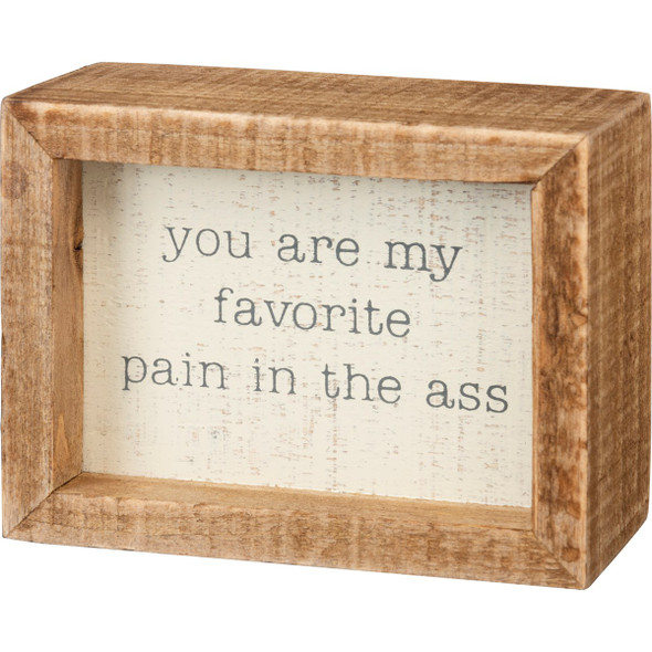 You are My Favorite Pain in the...