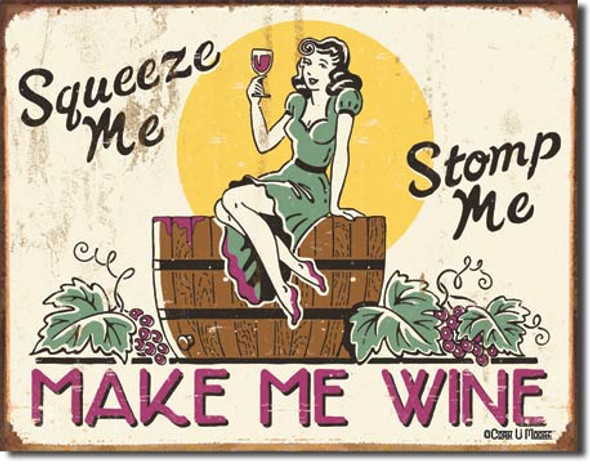 Squeeze Me Make Me Wine