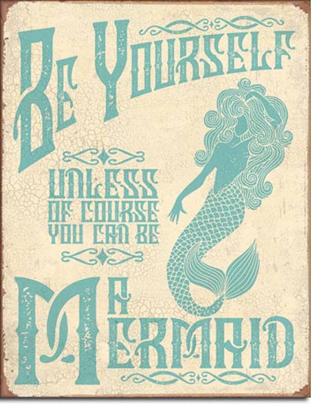 Be a Mermaid Metal Sign