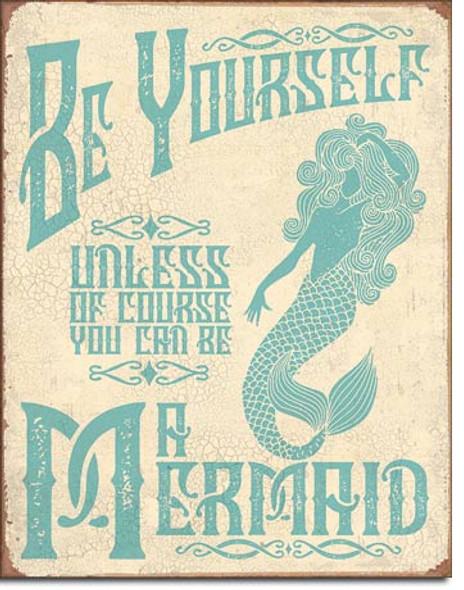 Be a Mermaid Metal Sign
